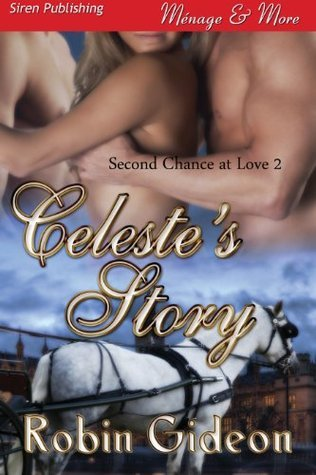 Celestes Story [Second Chance at Love 2] Robin Gideon