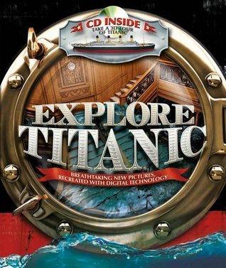 Explore Titanic  by  Peter Chrisp