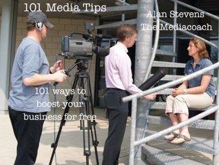 101 Media Tips  by  Alan Stevens