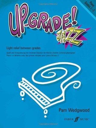 Up -Grade Jazz! Piano Grades 2-3 Pamela Wedgwood