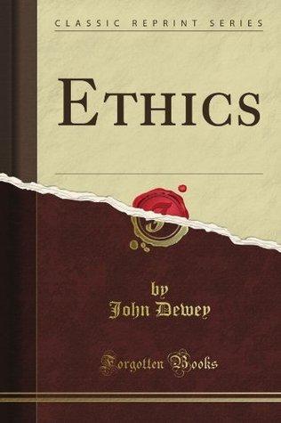 Ethics John Dewey