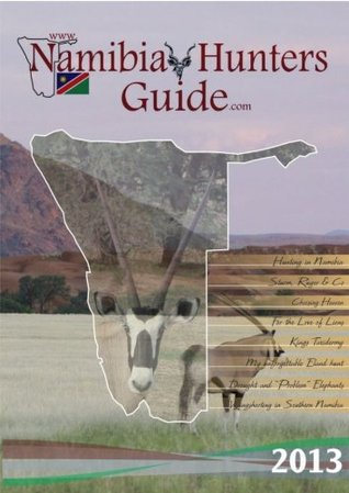 Namibia Hunters Guide 2013  by  Johan Loubser