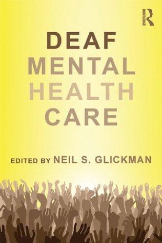 Deaf Mental Health Care Neil S. Glickman