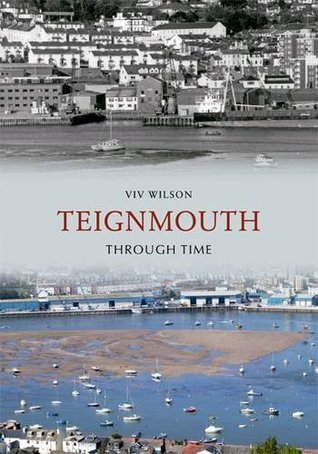 Teignmouth Through Time Viv Wilson