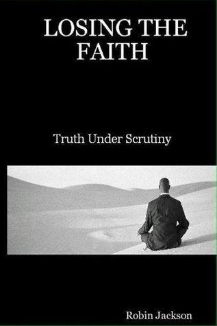 Losing The Faith  by  Robin Jackson