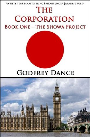 The Corporation - Book One - The Showa Project  by  Godfrey Dance