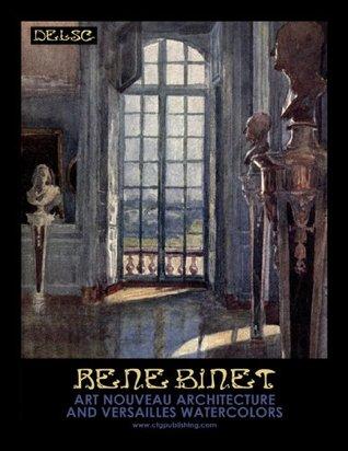 Rene Binet  Art Nouveau Architecture and Versailles Watercolors  by  Melanie Paquette Widmann