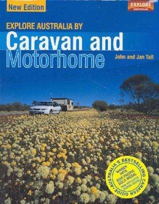 Explore Australia Caravan and Motorhome. John and Jan Tait by John Tait