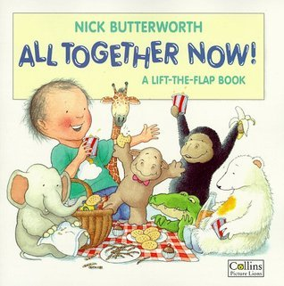 All Together Now ! (A Lift-the-Flap Book) Nick Butterworth