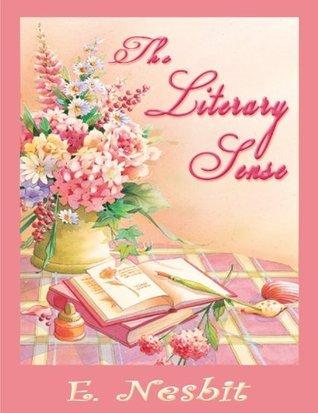 The Literary Sense  by  E. Nesbit