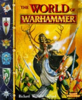 World of Warhammer: The Official Illustrator Guide to the Fantasy World Richard Wolfrik Galland