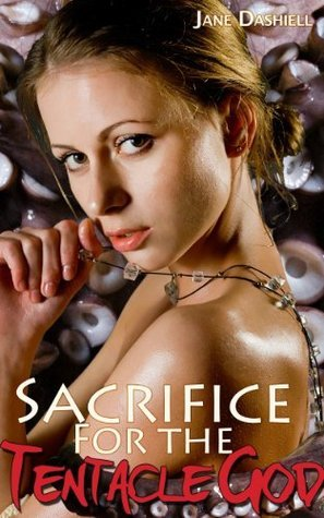 Sacrifice for the Tentacle God Jane Dashiell