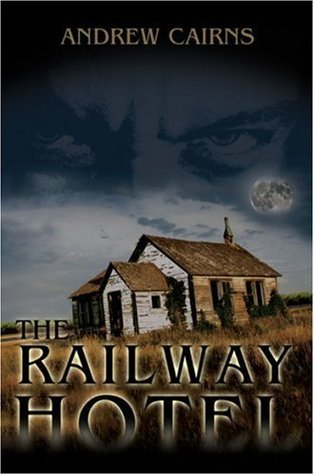 The Railway Hotel  by  Andrew Cairns