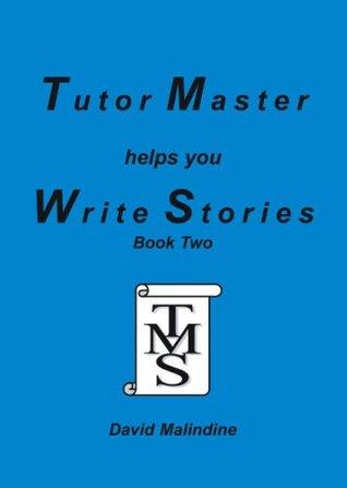 Tutor Master Helps You Write Stories: Bk.2  by  David Malindine