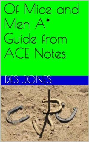Of Mice and Men A* Guide from ACE Notes Des Jones