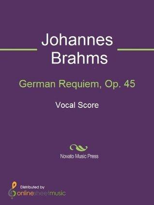 German Requiem, Op. 45  by  Johannes Brahms