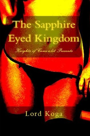 The Sapphire Eyed Kingdom  by  Lord Koga