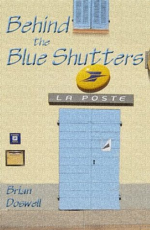 Behind the Blue Shutters  by  Brian Doswell