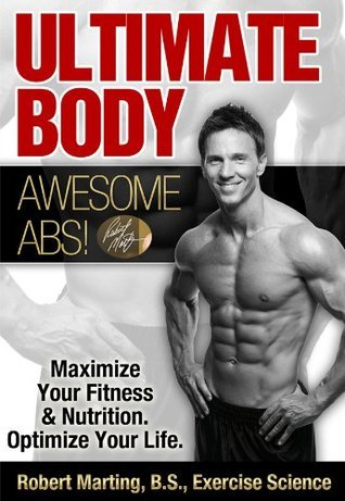 Ultimate Body, Awesome Abs! Robert Marting