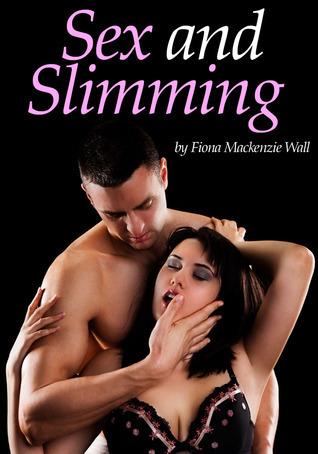 Sex and Slimming Fiona MacKenzie Wall