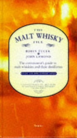 The Malt Whisky File: The Connoisseurs Guide to Single Malt Whiskies and Their Distilleries  by  John D. Lamond