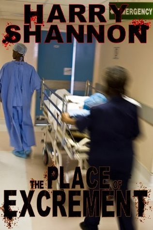 The Place of Excrement Harry Shannon