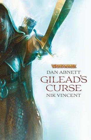 Gileads Curse. Dan Abnett, Nik Vincent  by  Dan Abnett