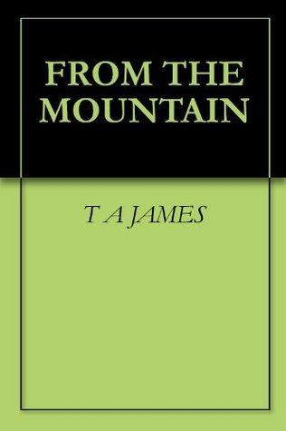 From The Mountain T.A. James