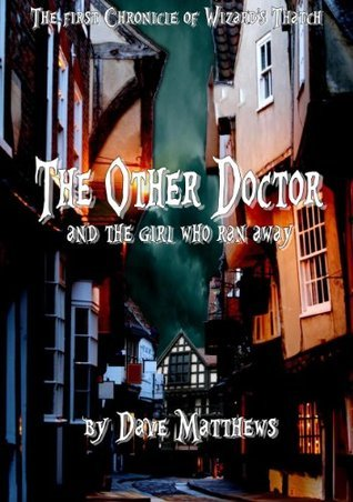 The Other Doctor And The Girl Who Ran Away  by  Dave  Matthews