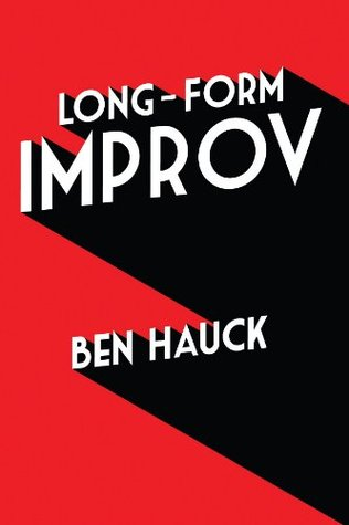 Long-Form Improv Ben Hauck