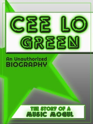 Cee Lo Green: An Unauthorized Biography  by  Belmont And Belcourt Biographies