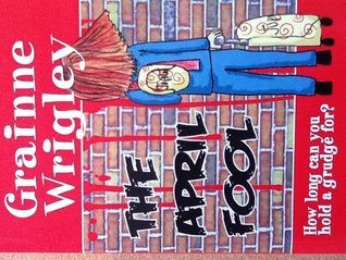 The April Fool Grainne Wrigley