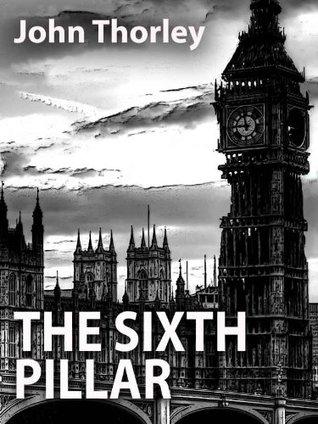 The Sixth Pillar John Thorley