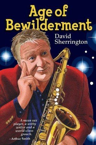 Age of Bewilderment  by  David   Sherrington