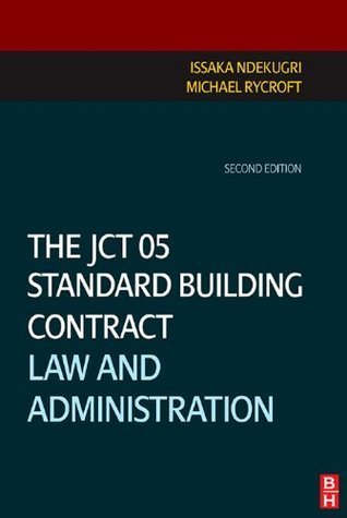 The JCT 05 Standard Building Contract: Law and Administration  by  Issaka Ndekugri