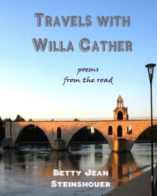 Travels with Willa Cather Betty Jean Steinshouer