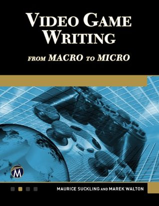 Video Game Writing  by  Maurice Suckling