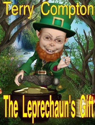 The Leprechauns Gift Terry Compton