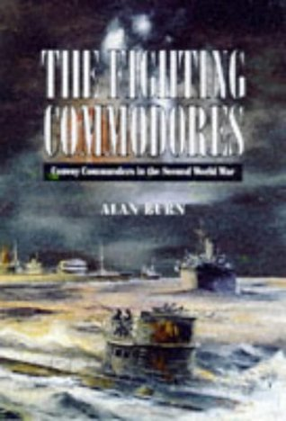 The Fighting Captain: Frederic John Walker RN and the Battle of the Atlantic  by  Alan Burn
