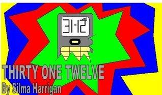 31 12 Thirty One Twelve Silma Harrigan