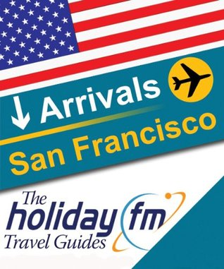Guide to San Francisco  by  Holiday FM