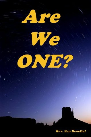 Are We One?  by  Zen Benefiel