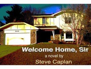 Welcome Home, Sir  by  Steve Caplan
