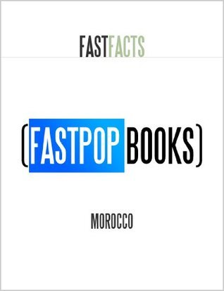 Morocco (FastPop Books Fast Facts)  by  Central Intelligence Agency (C.I.A.)