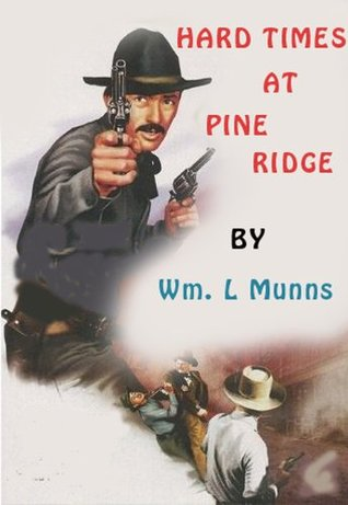 Hard Times at Pine Ridge  by  William L. Munns
