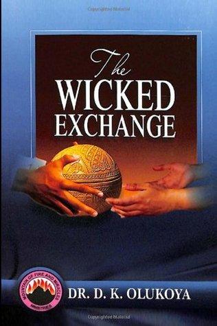 The Wicked Exchange  by  D.K. Olukoya
