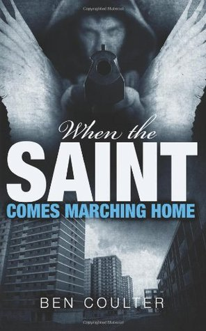 When The Saint Comes Marching Home: 3  by  Ben Coulter