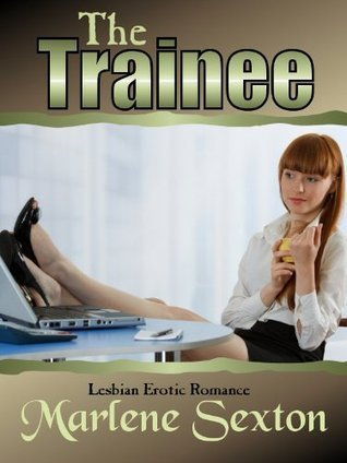 The Trainee  by  Marlene Sexton
