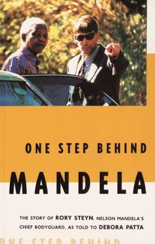 One Step Behind Mandela  by  Rory Steyn