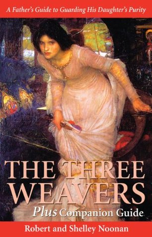 The Three Weavers Plus Companion Guide Robert and Shelley Noonan